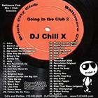 going to the club 2 dj x chill